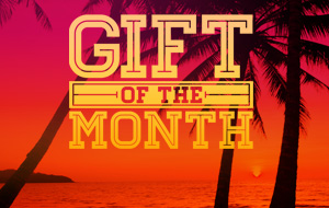 August Gift of the Month