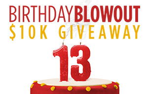 Birthday Blowout $10K Giveaway